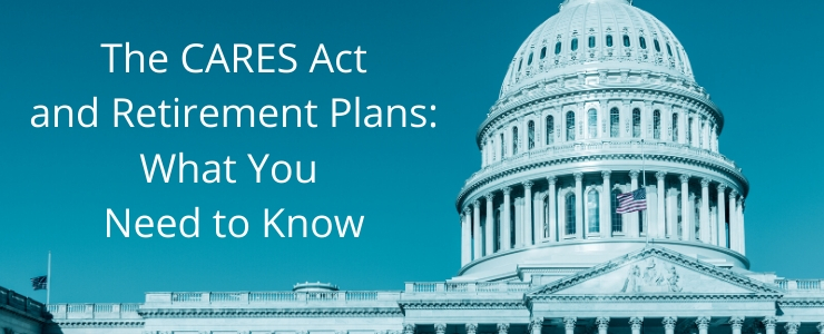 FP word doc pic for website post 740-300 The CARES Act and Retirement Plans_ What You Need to Know.jpg